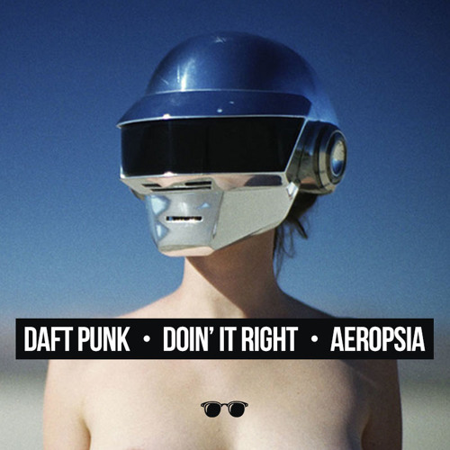 Daft Punk - Doin' it Right (Aeropsia Remix)