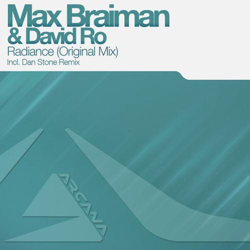 Max Braiman & David Ro - Radiance (Dan Stone Remix) [Preview]