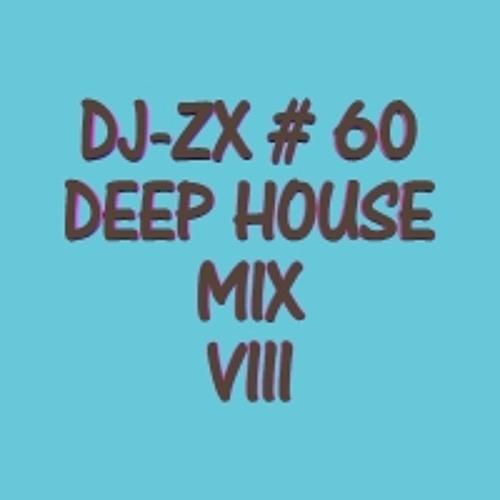 DJ-ZX # 60 DEEP HOUSE MIX VIII