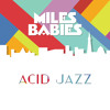 02. Miles Babies - Acid Jazz  (full version)