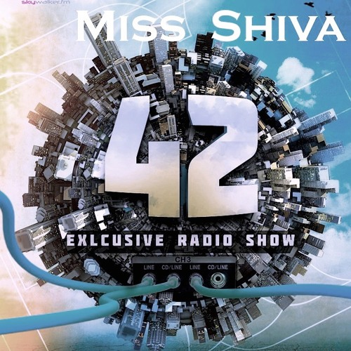 Miss Shiva @ 42 Exclusive Radio Show On Skywalker-fm.com * 05 / 2013