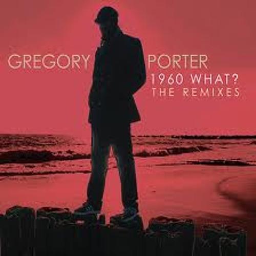Gregory Porter - 1960 What - (DJM Re-edit)