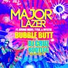 Bubble Butt (DJ Cruz Bootleg) - Major Lazer feat. Tyga, Bruno Mars, Mystic