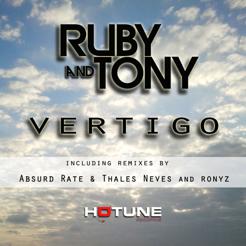 Ruby & Tony - Vertigo (Original Mix) Out in 27th May @ beatport !!!