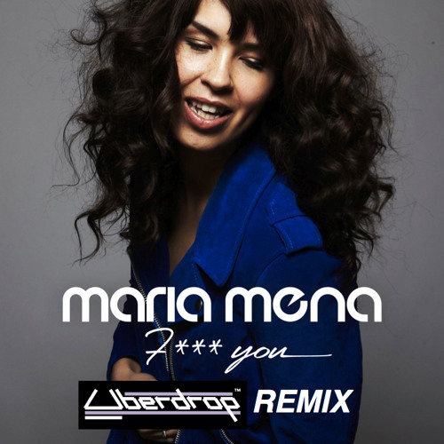 Maria Mena - Fuck You (Uberdrop Remix)