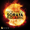 Soraya Arnelas & Aqeel - Con Fuego (Antoine Clamaran Remix)
