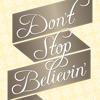 Don't Stop Believeing