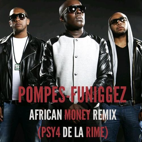 POMPES FU - AFRICAN MONEY REMIX (PSY4 de la rime)