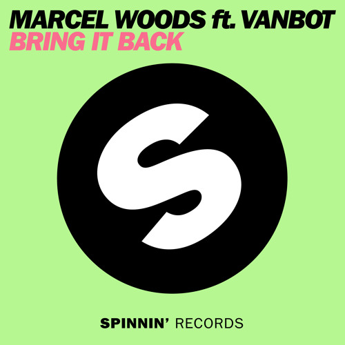 Marcel Woods feat. Vanbot - Bring It Back (Radio Edit) OUT NOW