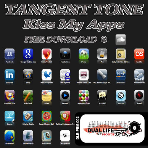 Tangent Tone - Kiss My Apps (Original Mix) ***FREE DOWNLOAD***