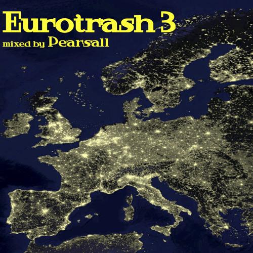 Eurotrash 3 (Classic European Hard/Acid Trance!)