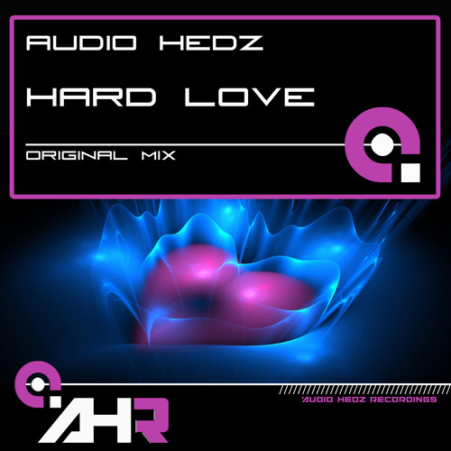 Audio Hedz - Hard Love [AHR] **OUT NOW**
