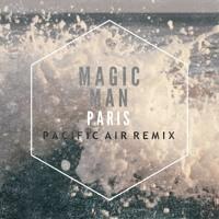 Magic Man - Paris (Pacific Air Remix)