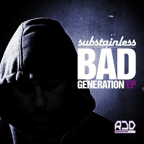 Substainless - Bad Generation EP [Out 24.06.13 On Random Concept Digital]