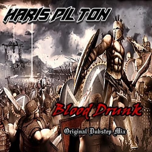 HarisPilton- Blood Drunk (Original Mix)