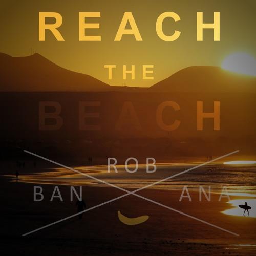 Rob Banana - Reach The Beach
