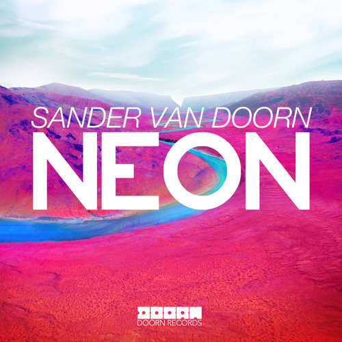 Sander van Doorn - Neon (Club Mix) [OUT NOW]
