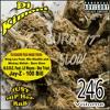 Dj Kimoni JUST HiP HoP & RnB Volume 246 (Burn it slow) (1 CD) 5-24-13.mp3