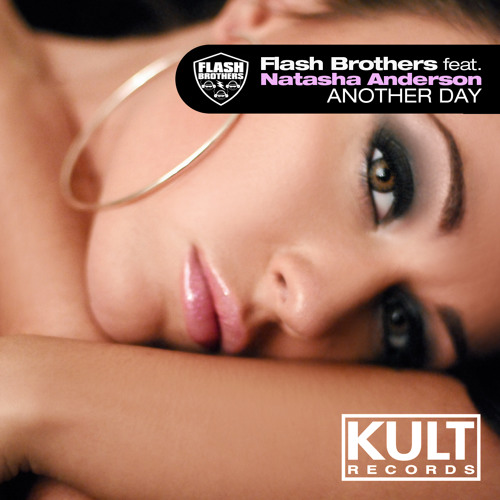 Flash Brothers feat. Natasha Anderson - Another Day (Dirty Shade remix) (Kult Records)