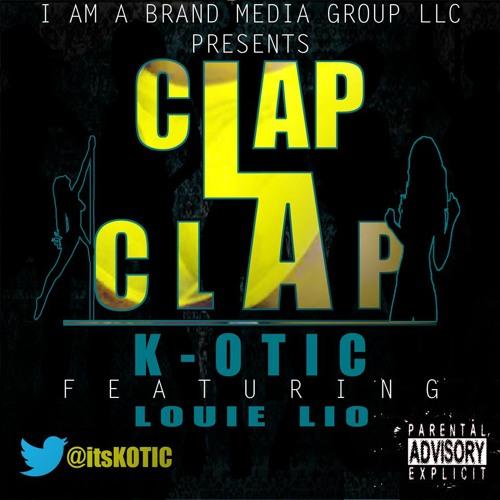 K-OTIC - Clap Clap feat Louie Lio prod by K-OTIC (Dirty)