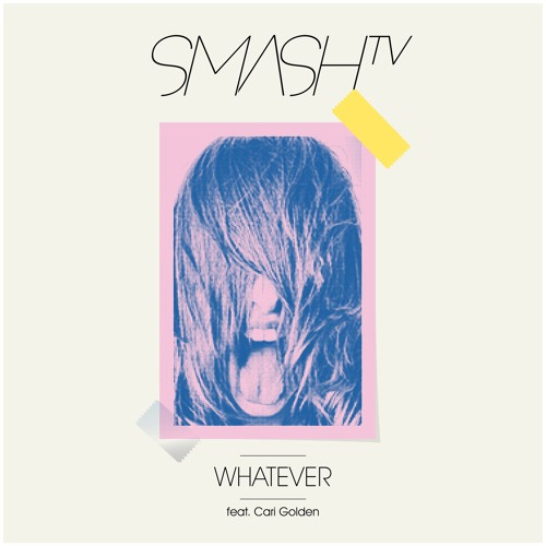 Smash TV - Whatever (Feat. Cari Golden) (Alex Tepper Remix) (128kbps preview)