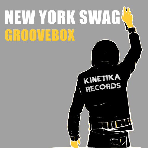 Groovebox - New York Swag (Original Mix) Kinetika Records Now at Beatport