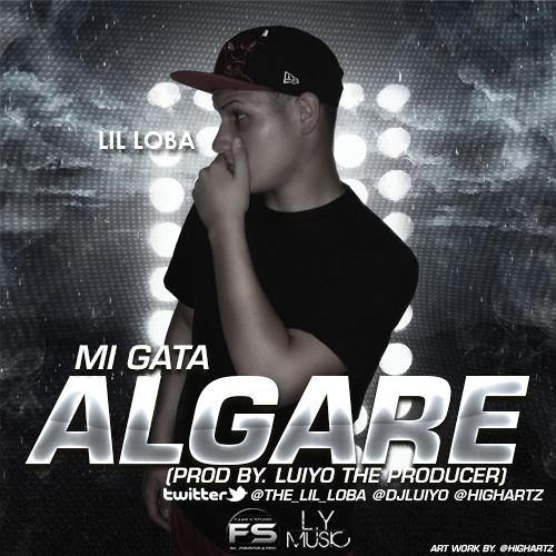 LIL LOBA MI GATA ALGARE (PROD BY. LUIYO THE PRODUCER)