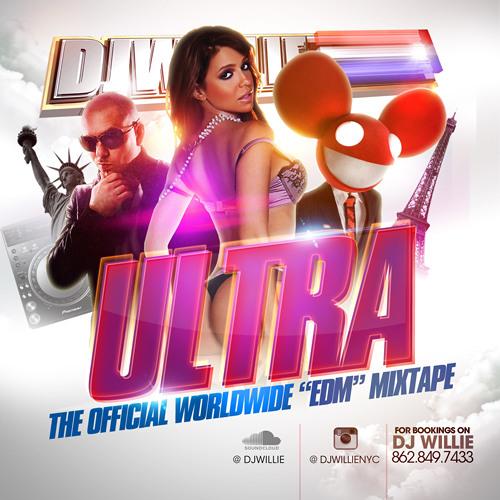 DJ WILLIE - WORLDWIDE EDM MIX --> instagram @djwillienyc