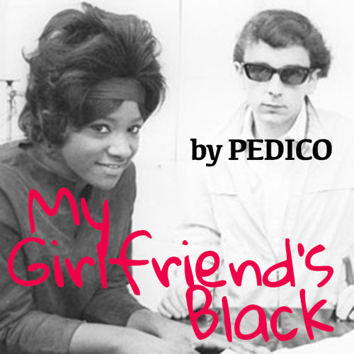 My Girlfriends Black (And There's Gonna Be Trouble)