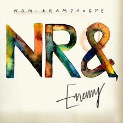 &ME, Rampa, Nomi Ruiz, NR& - Enemy (Origianl Mix)