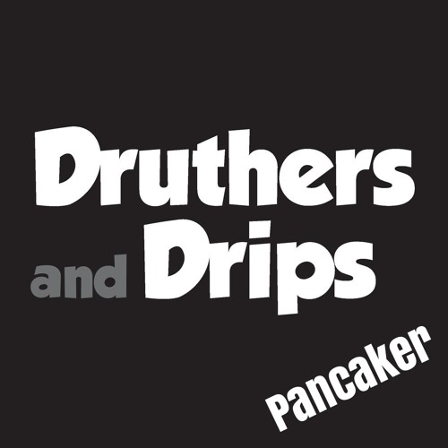 Druthers and Drips - Pancaker ***FREE DOWNLOAD***