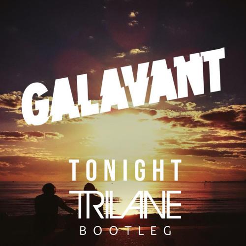 Galavant - Tonight (Trilane Bootleg)