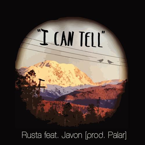 """Rusta Feat. Javon- """"I Can Tell"""" [Prod. Palar]"""