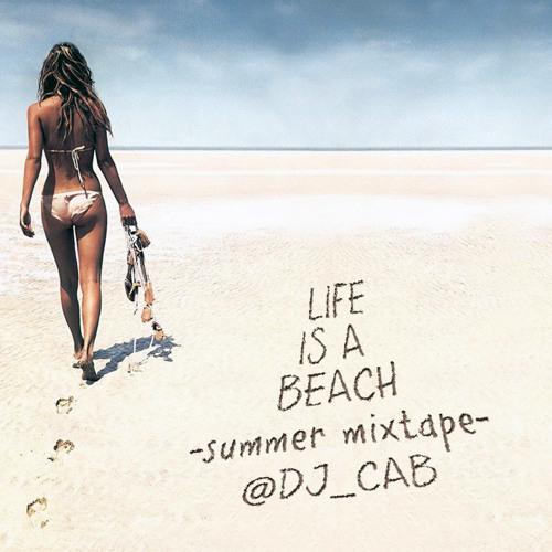 Life is a Beach (Summer Mixtape)