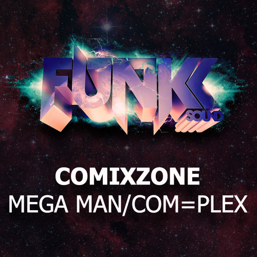ComixZone - Mega Man/Com=Plex(Out Now)
