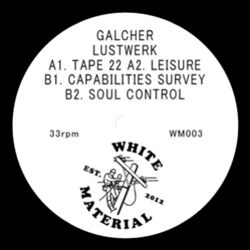 "WM003 Galcher Lustwerk ""Tape 22 / Leisure"" [White Material]"