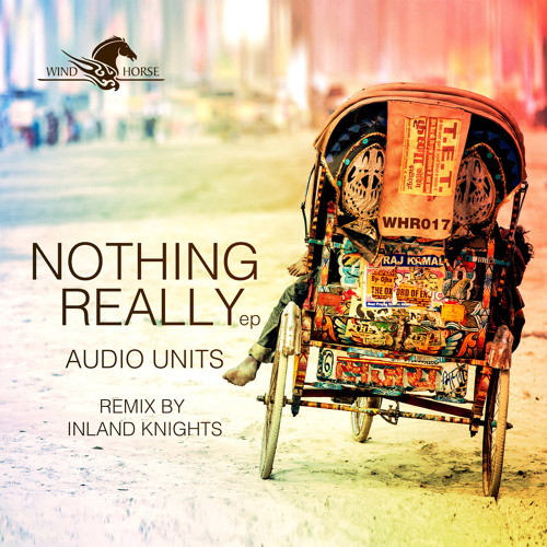 Audio Units - Nothing Really EP (Wind Horse Records)