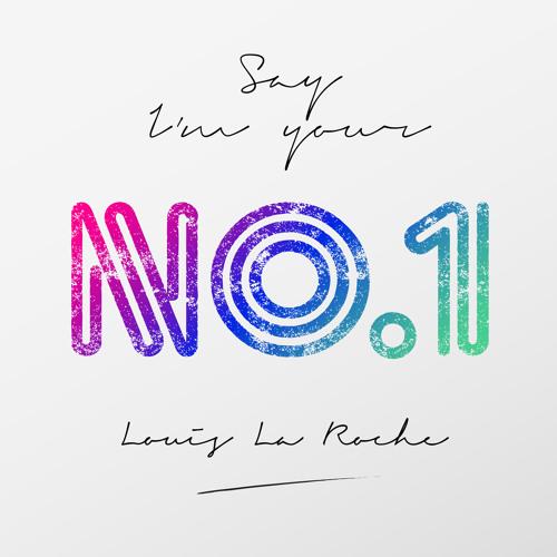 Louis La Roche - Say I'm Your No. 1