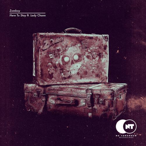 Zomboy Feat Lady Chann - Here To Stay (LeDoom Remix)