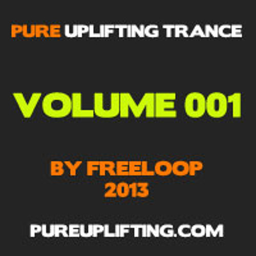 Pureuplifting.com by Freeloop - Pure Uplifting Trance 001 (DJ set)