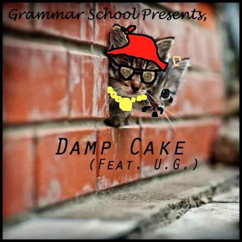 Damp Cake (Feat. U.G.)