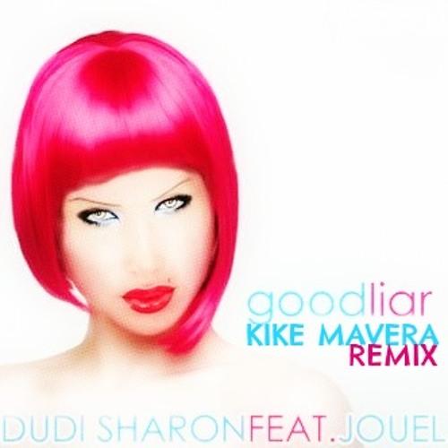 Dudi Sharon feat. Jouel - Good Liar (Kike Mavera 2013 Pride Remix)D.E.M.O.