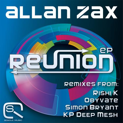 Allan Zax - Reunion (original mix) preview