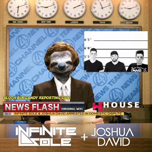 News Flash by Infinite Sole & Joshua David - House.NET Exclusive
