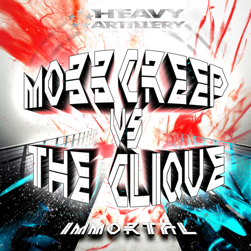 Mobb Creep Vs. The Clique - Immortal (out now!)