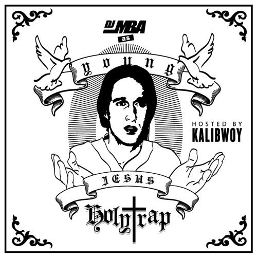 DJ MBA - Holy Trap (Hosted By Kalibwoy)