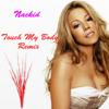Mariah Carey - Touch My Body (Naekid Remix) MP3 Download