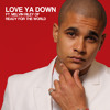 I'ma Love You Down Feat. Melvin Riley of