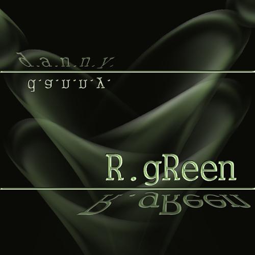 R.gReen -  *D.A.N.N.Y.