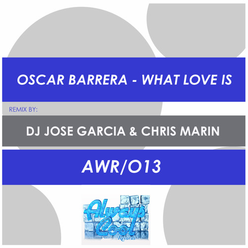 Oscar Barrera - What Love Is (Original Mix) OUT NOW